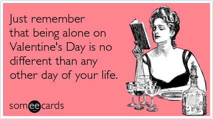 being-alone-different-other-day-valentines-day-ecards-someecards1